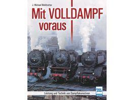Mit Volldampf voraus Leistung und Technik von Dampflokomotiven