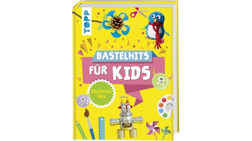 Bastelhits fuer Kids Material Mix Die schoensten Bastelideen fuer Kinder ab 4 Jahren