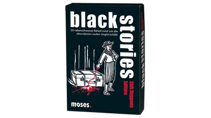 moses black stories Shit Happens Edition