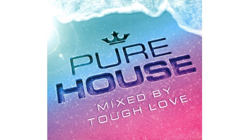 Pure House Mixed By Tough Love