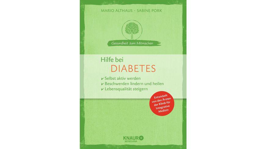 Hilfe bei Diabetes selbst aktiv werden Beschwerden lindern und heilen Lebensqualitaet steigern
