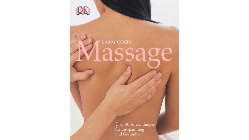 Massage Ueber 30 Anwendungen fuer Entspannung und Gesundheit