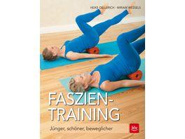 Faszien Training Juenger schoener beweglicher