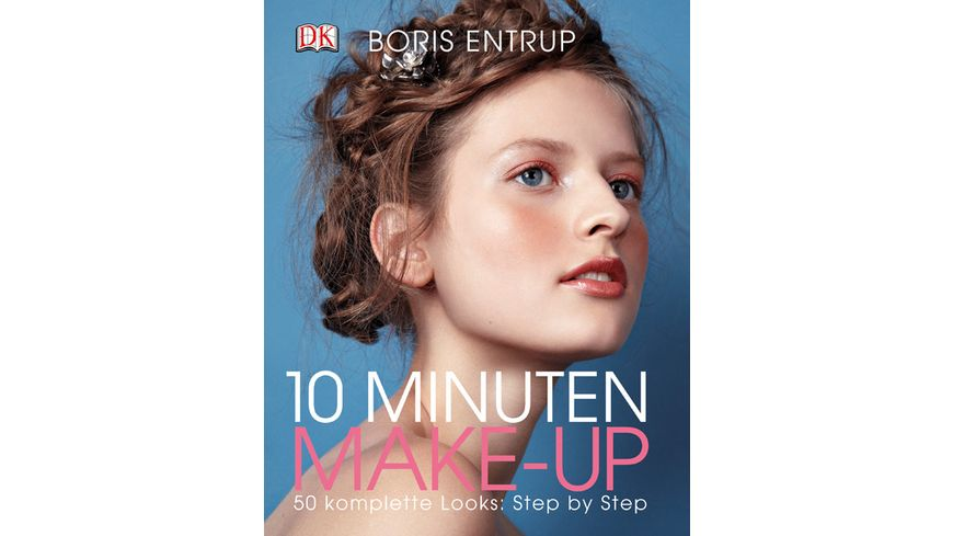 10 Minuten Make up 50 komplette Looks Step by Step