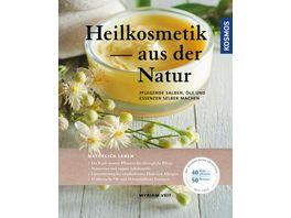 Heilkosmetik aus der Natur pflegende Salben Oele und Essenzen selber machen