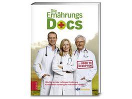 Die Ernaehrungs Docs Wie Sie mit der richtigen Ernaehrung Krankheiten vorbeugen und heilen