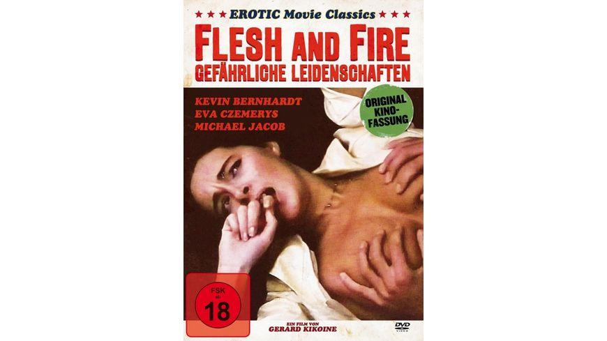 Flesh and Fire Gefaehrliche Leidenschaften Uncut Kinofassung