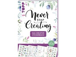Das kreative Stickerbuch Never stop creating