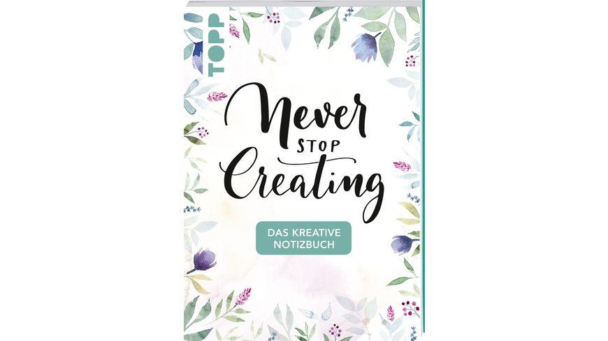 Das kreative Notizbuch Never stop creating