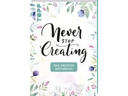 Das kreative Notizbuch Never stop creating