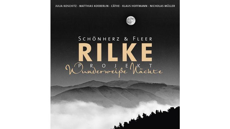 Rilke Projekt Wunderweisse Naechte