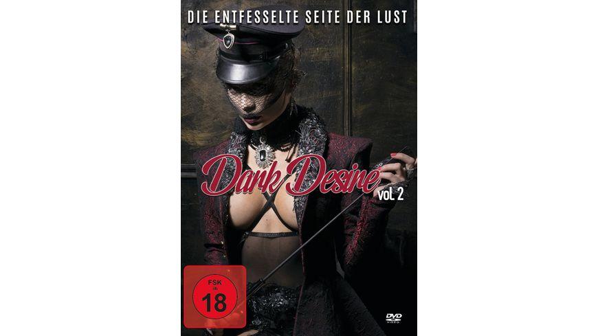 Dark Desire Vol 2 Die entfesselte Seite der Lust