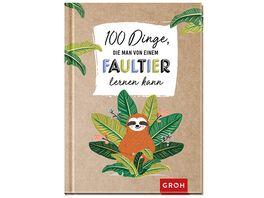 100 Dinge die man von einem Faultier lernen kann