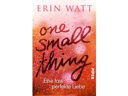 One Small Thing Eine fast perfekte Liebe