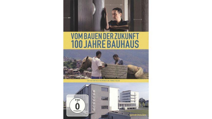 Vom Bauen Der Zukunft 100 Jahre Bauhaus Online Bestellen Müller