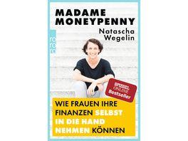 Madame Moneypenny Wie Frauen ihre Finanzen selbst in die Hand nehmen koennen