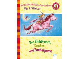 Magische Maedchengeschichten fuer Erstleser Von Einhoernern Drachen und Zauberponys
