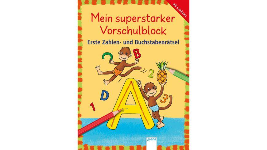 Mein superstarker Vorschulblock. Erste Zahlen- und Buchstabenrätsel