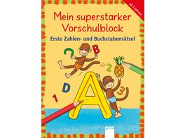 Mein superstarker Vorschulblock Erste Zahlen und Buchstabenraetsel