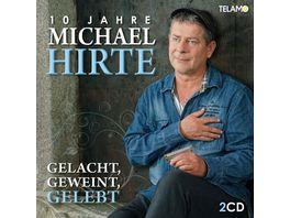 Gelacht Geweint Gelebt 10 Jahre Michael Hirte