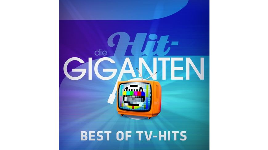 Die Hit Giganten Best Of TV Hits