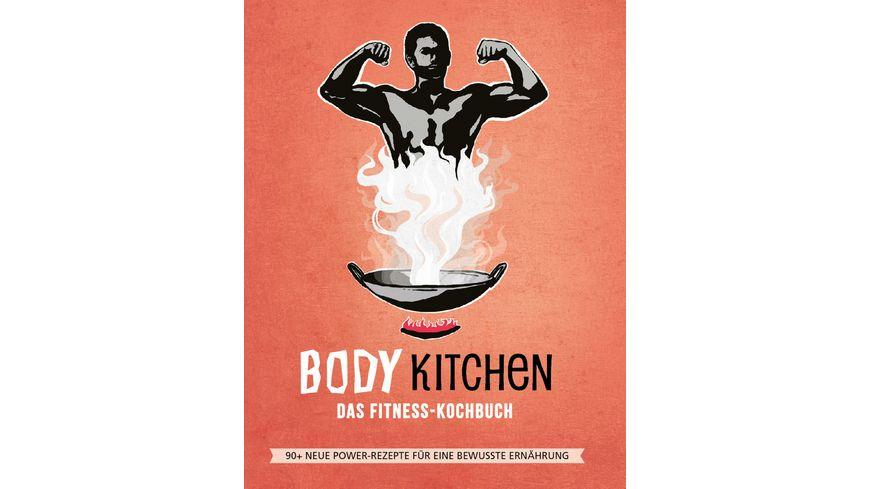 Body Kitchen 3 Das Fitness Kochbuch