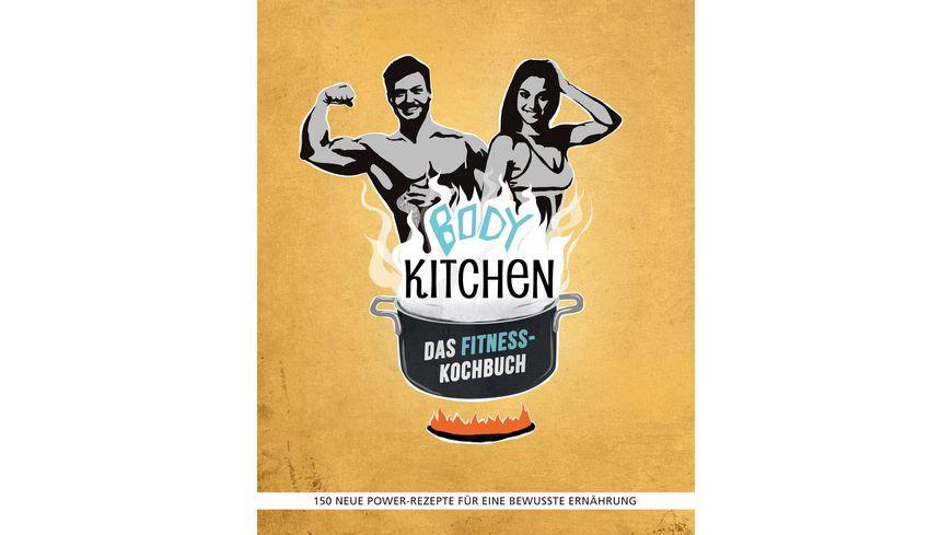 Body Kitchen Das Fitness Kochbuch