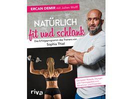Natuerlich fit und schlank Das Erfolgsprogramm des Trainers von Sophia Thiel
