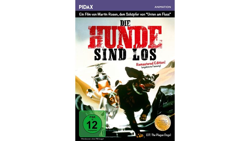 Die Hunde sind los Remastered Edition The Plague Dogs Bewegender Film von Martin Rosen Unten am Fluss ausgezeichnet mit dem Praedikat BESONDERS WERTVOLL Pidax Animation
