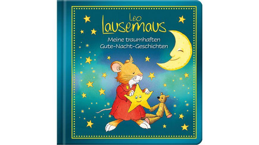 Leo Lausemaus Meine traumhaften Gute Nacht Geschichten
