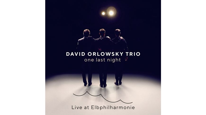 one last night Live at Elbphilharmonie