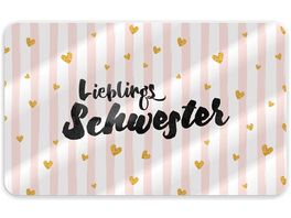 Geschenk fuer Dich Brettchen Lieblingsschwester 23 5x14 5 cm