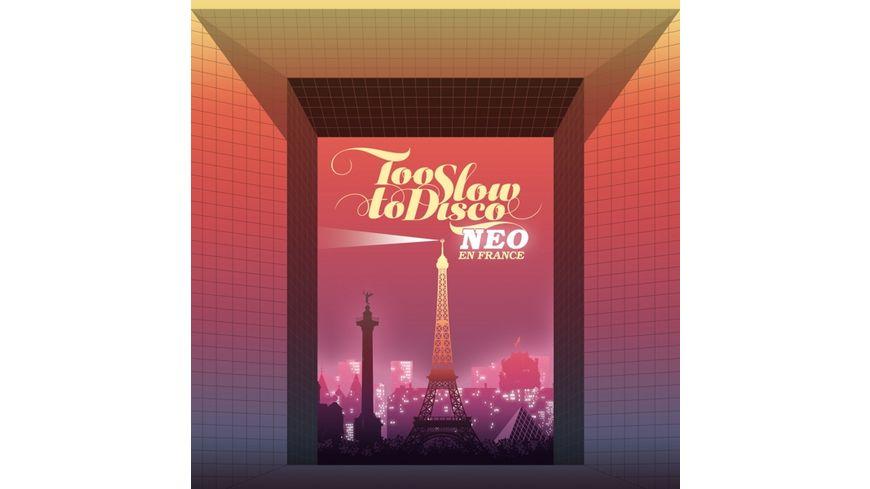 Too Slow To Disco NEO En France