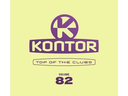 Kontor Top Of The Clubs Vol 82