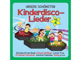 Unsere Schoensten Kinderdisco Lieder Vol 4