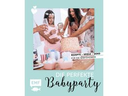 Party Time Die perfekte Babyparty
