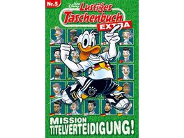 Lustiges Taschenbuch Extra Fussball 05 Mission Titelverteidigung