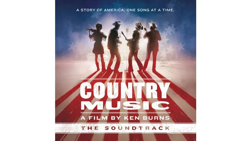 Country Music A Film by Ken Burns The Soundtrac