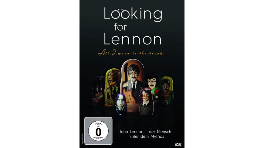 Looking for Lennon All i want is truth