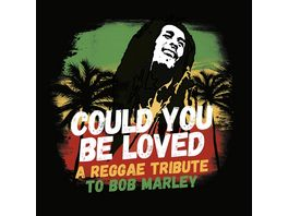 Could You Be Loved Tribute To Bob Marley