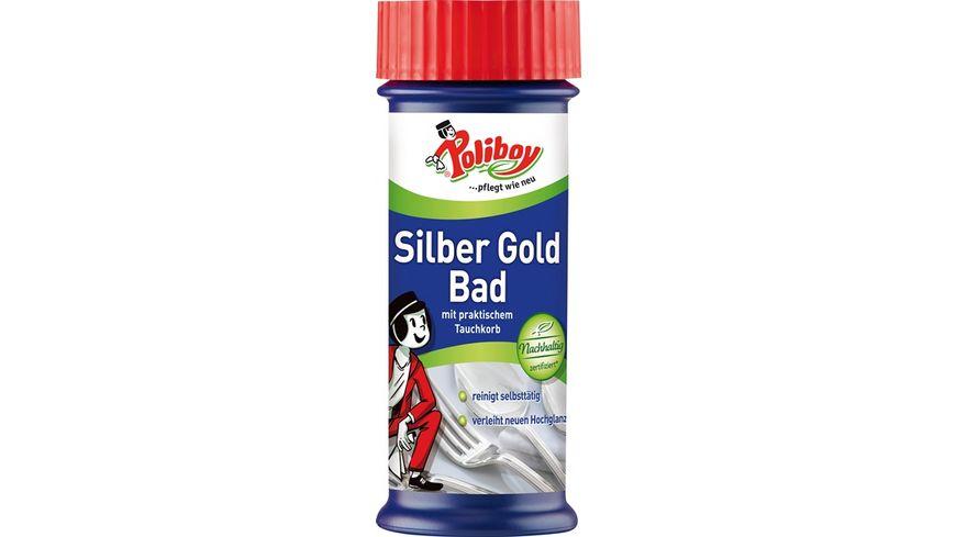 Poliboy Silber Gold Bad
