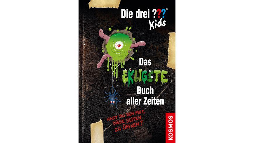 Die drei Kids Das ekligste Buch aller Zeiten Hast du den Mut diese Seiten zu oeffnen