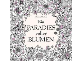 Ein Paradies voller Blumen Ausmalbuch fuer Erwachsene
