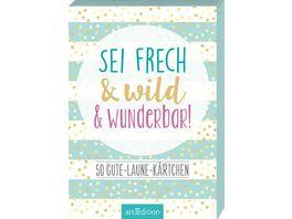 Sei frech wild wunderbar 50 Gute Laune Kaertchen