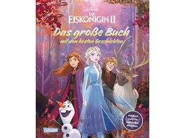 Disney Eiskoenigin 2 Das grosse Buch mit den besten Geschichten Das Buch zum Film und weitere Abenteuer