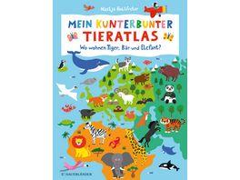 Mein kunterbunter Tieratlas Wo wohnen Tiger Baer und Elefant