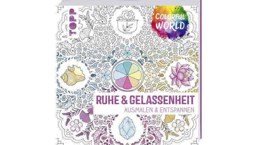 Colorful World Ruhe Gelassenheit
