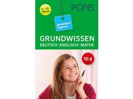 PONS Grundwissen garantiert kapiert Deutsch Mathematik Englisch 5 10 Klasse