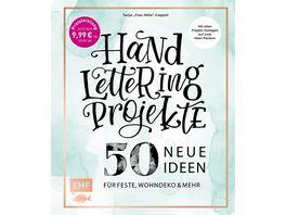 Handlettering Projekte 50 neue Ideen fuer Feste Wohndeko und mehr Sonderausgabe Mit Vorlagen in Originalgroesse
