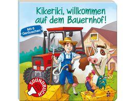 Soundbuch Kikeriki willkommen auf dem Bauernhof Soundbuch mit 6 Geraeuschen